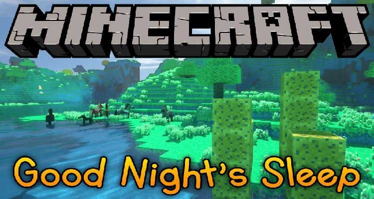 Good Night's Sleep Mod 1.14.4/1.12.2 (Your Dreams Are New Worlds To Explore) For Minecraft