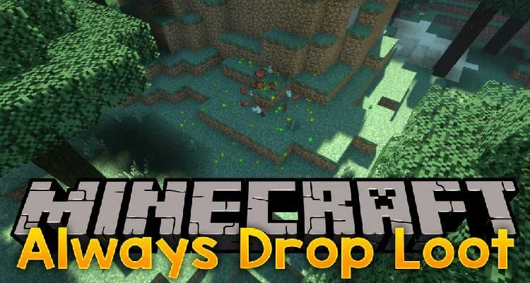 Always Drop Loot Mod 1.14.4/1.13.2 (Mobs Always Drop Exp And Loot) For Minecraft
