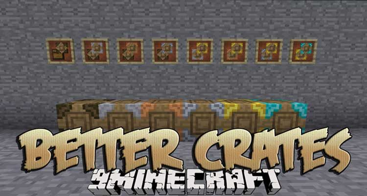 Better Crates Mod 1.14.4/1.12.2 (More Storage Crates) For Minecraft