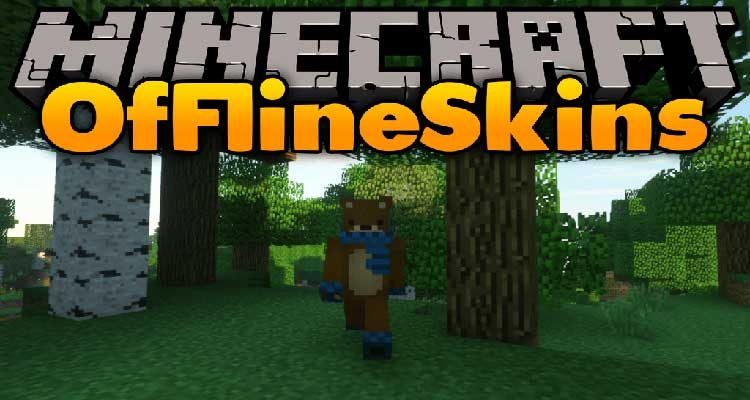 OfflineSkins Mod 1.15.1/1.14.4 (Use Your Skins in Offline Mode) For Minecraft