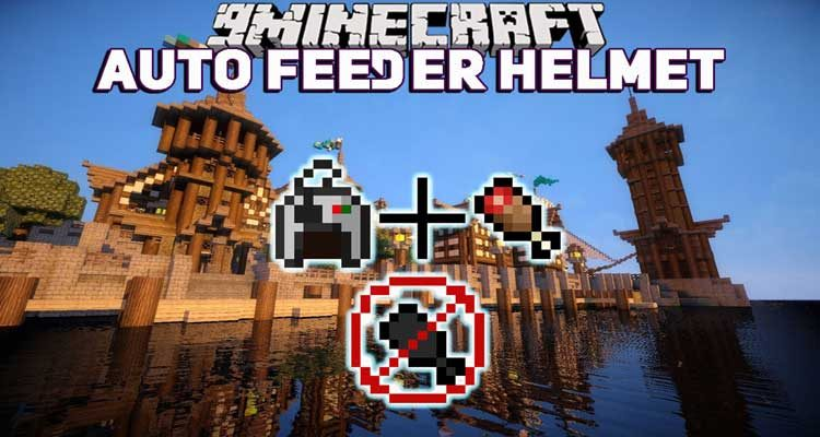 Auto Feeder Helmet Mod 1.14.4/1.12.2 (Keeping You Saturated) For Minecraft