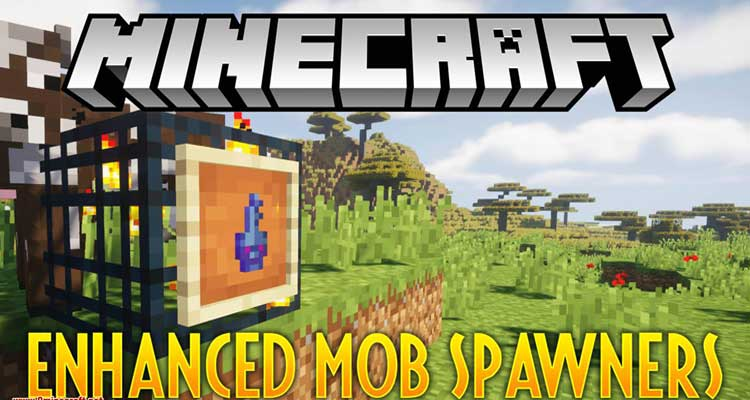 Enhanced Mob Spawners Mod 1.14.4/1.12.2