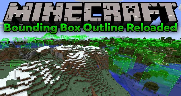 Bounding Box Outline Reloaded Mod 1.14.4/1.12.2