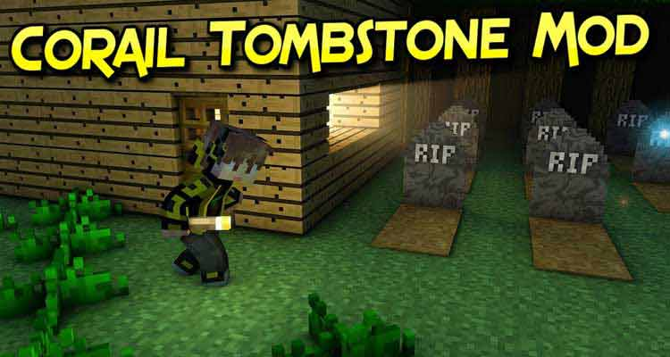 Corail Tombstone Mod 1.15.2/1.13.2/1.12.2