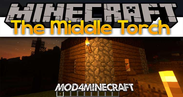 The Middle Torch Mod 1.13.2/1.12.2