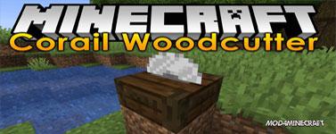 Corail Woodcutter Mod 1.15.2/1.12.2