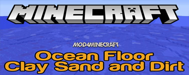 Ocean Floor – Clay Sand and Dirt Mod 1.12.2/1.11.2/1.10.2