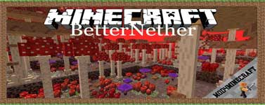BetterNether Mod 1.16.4/1.15.2/1.12.2