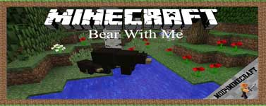 Bear With Me Mod 1.12.2/1.11.2/1.10.2