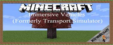 Immersive Vehicles (Formerly Transport Simulator) Mod 1.12.2/1.11.2/1.10.2