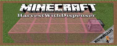 HarvestWithDispenser Mod 1.16.5/1.12.2/1.7.10